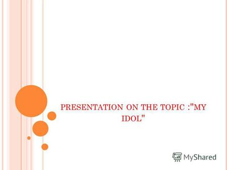 PRESENTATION ON THE TOPIC : MY IDOL . M Y IDOL - L EE M IN H O.