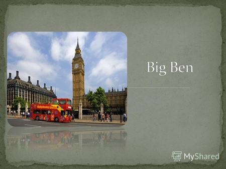 Big Ben is a Londons landmark. It is a big bell.