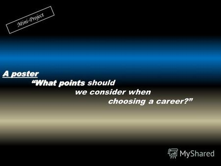 Презентация What points should we consider when choosing a career?