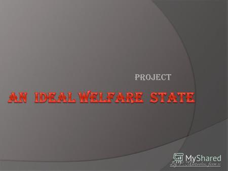 An Ideal WelfareState