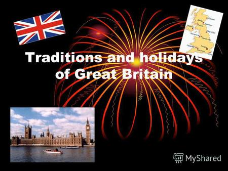 Traditions and holidays of Great Britain. English Traditions state traditions national holidays religious holidays public holidays concerning private.