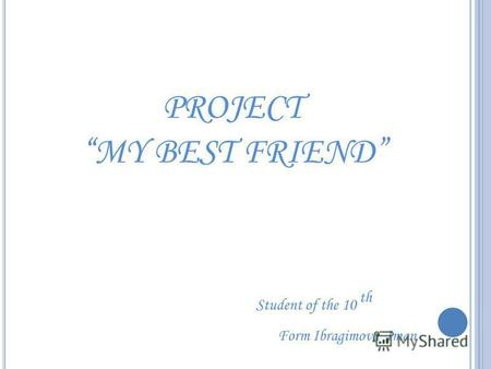 PROJECT MY BEST FRIEND