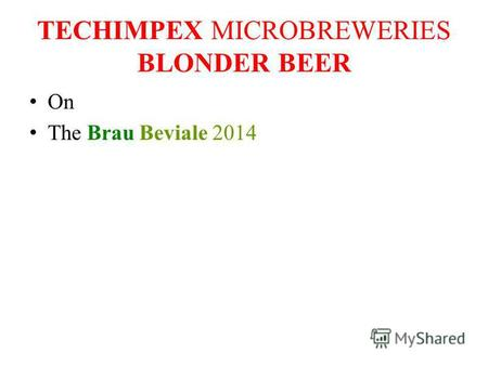 TECHIMPEX MICROBREWERIES BLONDER BEER On The Brau Beviale 2014.