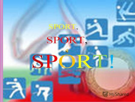 S PORT IS OUR LIFE. W E GO IN FOR SPORT EVERY DAY. I T HELPS US TO KEEP FIT.