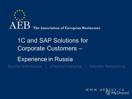 1C and SAP Solutions for Corporate Customers – Experience in Russia.