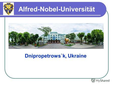 Dnipropetrows`k, Ukraine Alfred-Nobel-Universität.