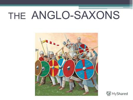 THE ANGLO-SAXONS. The Anglo-Saxons were a people who inhabited Great Britain from the 5th century.Great Britain.