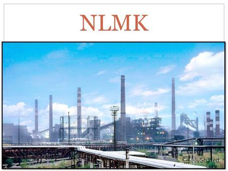 RUSSIAN STEEL COMPANY, WHICH INCLUDES THE THIRD LARGEST STEEL PLANT IN THE COUNTRY. FULL NAME IS OPEN JOINT STOCK COMPANY NOVOLIPETSK STEEL. THE PLANT.