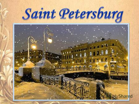 St. Petersburg is the second largest city in Russia and one of the most beautiful cities in the world. It was founded in 1703 by Peter the Great as the.