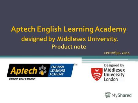 Aptech English Learning Academy designed by Middlesex University. Product note сентябрь 2014.