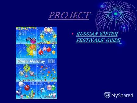 Project Russian Winter Festivals' guideRussian Winter Festivals' guide.
