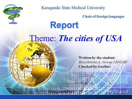 LOGO Theme: The cities of USA Karaganda State Medical University Chair of foreign languages Written by the student: Blaschitsina A., Group 230 GMF Checked.