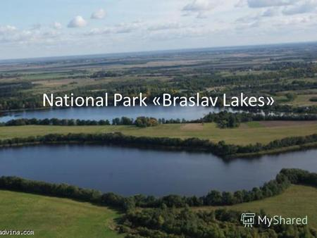 National Park «Braslav Lakes». National Park «Braslav Lakes» is one of the most attractive places in Belarus.