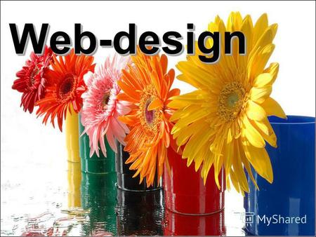 Web-designWeb-design. Web design What is it? Web-design features Before…