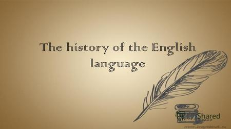 The history of the English language. Periods in the history of English The history of English covers roughly 1200 years. Traditional divides English history.