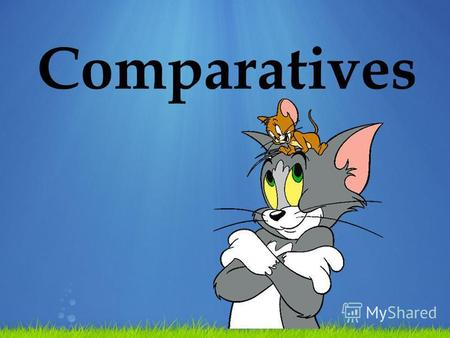 Comparatives. Make up sentences my house, His house, smaller, than, is. is, his garden, bigger, Anns garden, than. flowers, the, Her, beautiful, most,