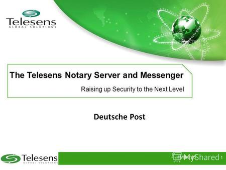 The Telesens Notary Server and Messenger Raising up Security to the Next Level Deutsche Post März 15 1.