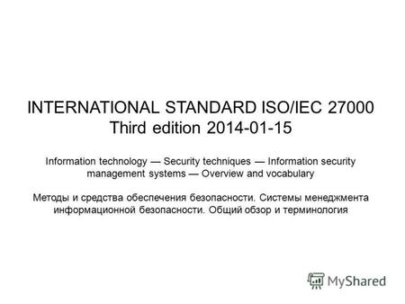INTERNATIONAL STANDARD ISO/IEC 27000 Third edition 2014-01-15 Information technology Security techniques Information security management systems Overview.