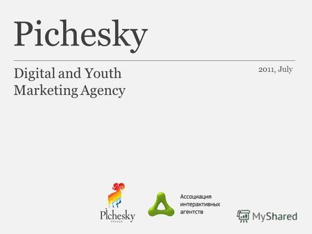Pichesky Digital and Youth Marketing Agency 2011, July.