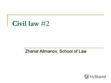 Civil law #2 Zhanat Alimanov, School of Law. Home assignment 4 5. Statute on Business Partnerships (Закон РК О хоз. товариществах) 6. Statute on Corporations.