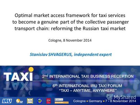 Optimal market access framework for taxi services to become a genuine part of the collective passenger transport chain: reforming the Russian taxi market.