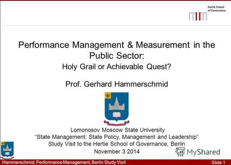 Slide 1 Hammerschmid, Performance Management, Berlin Study Visit Performance Management & Measurement in the Public Sector: Holy Grail or Achievable Quest?