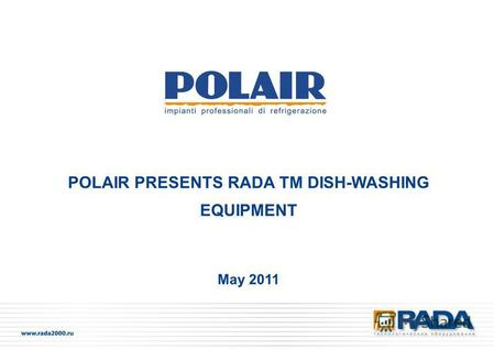May 2011 POLAIR PRESENTS RADA TM DISH-WASHING EQUIPMENT.