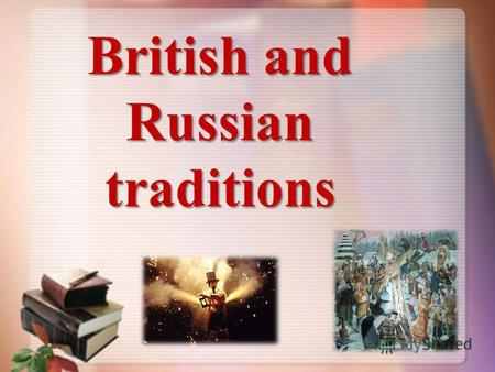 British and Russian traditions. is celebrated on the . Russian and british holidays.