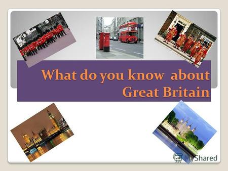 What do you know about Great Britain. Tongue twisters.