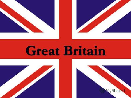 Great Britain. Regional division The U.K. The United Kingdom of Great Britain and Northern Ireland Four countries: -England -Wales -Scotland -Northern.