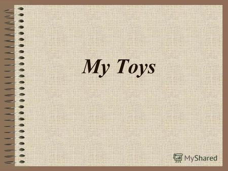 My Toys a cat bricks a doll Lego a horse a car.