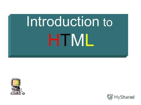 1 Introduction to HTML. 2 Definitions W W W – World Wide Web. HTML – HyperText Markup Language – The Language of Web Pages on the World Wide Web. HTML.