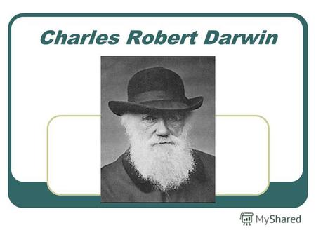 Charles Robert Darwin. Charles Robert Darwin (1809-1882), English naturalist, founder of Darwinism). The Origin of Species by Means of Natural Selection.