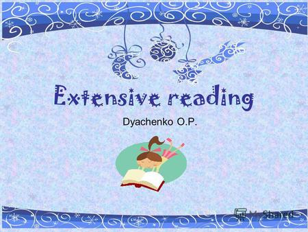 Extensive reading Dyachenko O.P.. We love reading!!! Which book is for you?