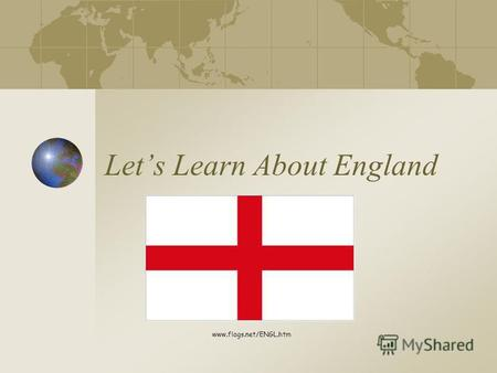 Lets Learn About England www.flags.net/ENGL.htm. Where is England?