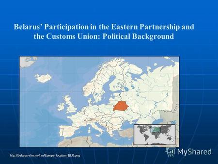 Belarus Participation in the Eastern Partnership and the Customs Union: Political Background location BLR.png.