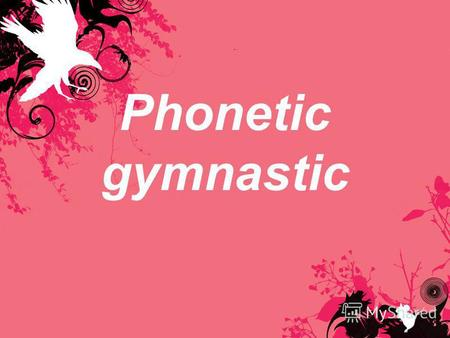 Phonetic gymnastic. Head, shoulders, knees and toes Knees and toes Head, shoulders, knees and toes Knees and toes Eyes and ears and mouth and nose Head,