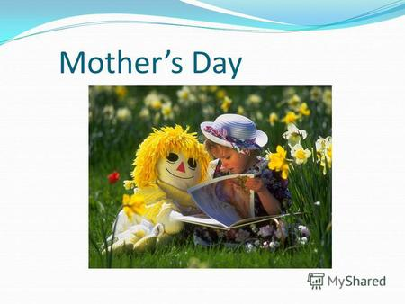 Mothers Day. What is it? For example: - Is it butter? - Yes, It is./ - No, It isnt.