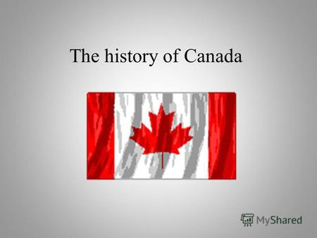 The history of Canada. Current archaeological evidence indicates that Natives first arrived in North America 40,000 years BCE (Before the Common Era)