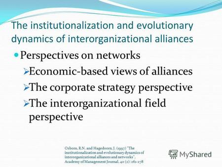 The institutionalization and evolutionary dynamics of interorganizational alliances Perspectives on networks Economic-based views of alliances The corporate.