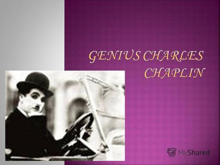 Charles Chaplin was born on April, 16th, 1889 in London, has died on December, 25th, 1977 in Vienna (Switzerland). Is not present in a world cinema of.