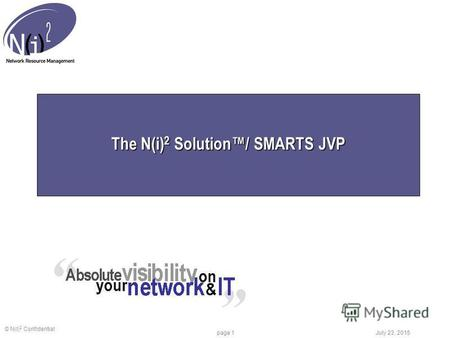 © N(I) 2 Confidential July 23, 2015 page 1 The N(i) 2 Solution/ SMARTS JVP.