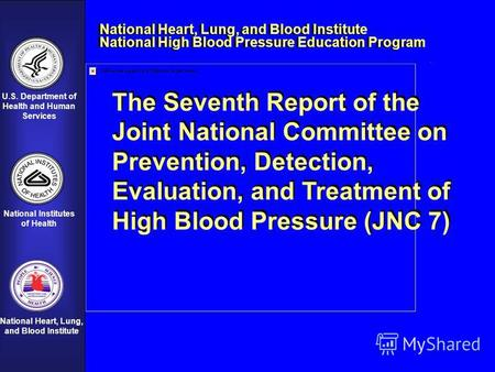 U.S. Department of Health and Human Services National Institutes of Health National Heart, Lung, and Blood Institute The Seventh Report of the Joint National.