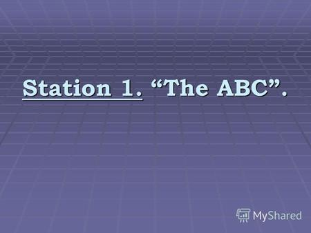 Station 1. The ABC.. Station 2. Musical Station 3. Grammar.