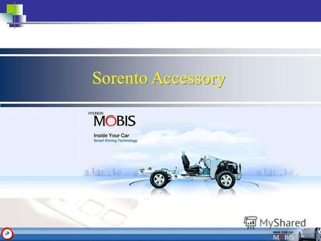 Sorento Accessory. MOULDING SET:FOG LAMP COVER- CHROME P83503E610 MOULDING SET:FUEL CAP COVER- CHROME P83503E540 MOULDING SET:REAR LAMP COVER- CHROME.