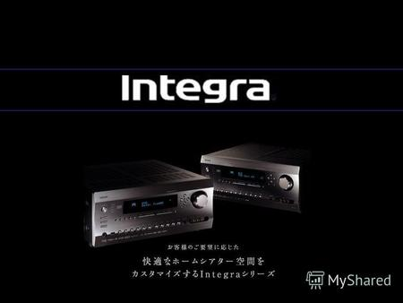 Copyright 2011 Integra Division of ONKYO SOUND & VISIONCORPORATION All rights reserved n.