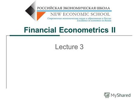Financial Econometrics II Lecture 3. 2 Up to now: Event study analysis: effective test of SSFE Measuring the magnitude and speed of market reaction to.