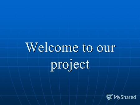Welcome to our project. Modal verbs in English The main task The main task of our project is to analyze the information about modal verbs and answer.