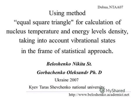 Using method equal square triangle for calculation of nucleus temperature and energy levels density, taking into account vibrational states in the frame.