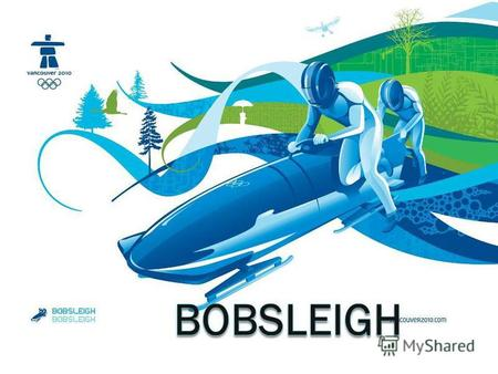 Bobsledding - is a winter sport in which teams run down narrow, twisting, banked, iced tracks in a gravity-powered sled. Various types of sleds appeared.